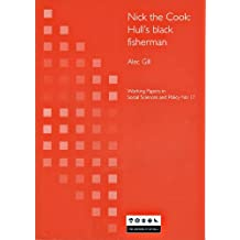 Nick the Cook: Hull's Black Fisherman (Working Papers in Social Sciences and Policy)