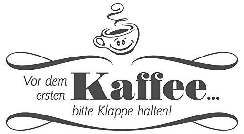 Wandtattoo Kaffee Spruch Vor dem ersten Kaffee Bitte Klappe halten Spruch Lust