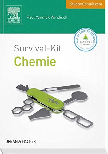 Survival-Kit Chemie: Mit StudentConsult-Zugang -