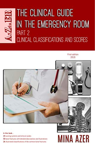 The Clinical Guide in the Emergency Room: Part 2: Clinical Classifications and Scores (A2ZinER) (English Edition) -