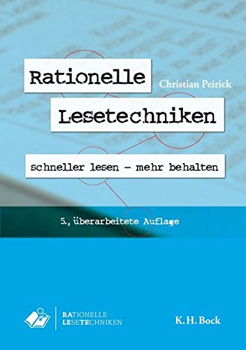 Rationelle Lesetechniken: Schneller Lesen - Mehr behalten