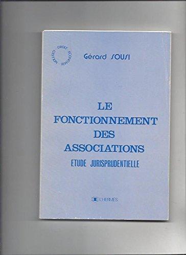 Le Fonctionnement des associations : étude jurisprudentielle (Droit, économie, gestion) par Gérard Sousi