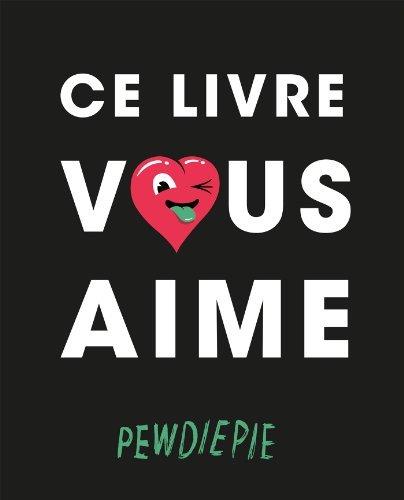 Ce livre vous aime de PewDiePie (21 octobre 2015) Broché