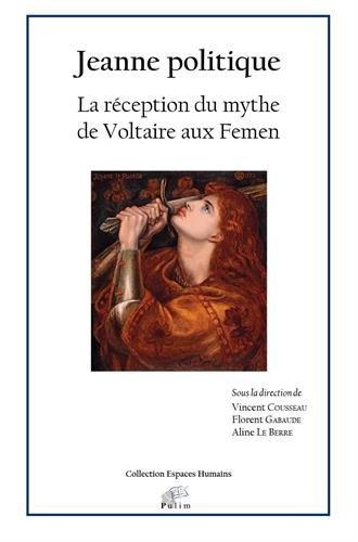 Jeanne politique : La réception du mythe de Voltaire aux Femen
