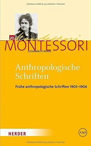 Anthropologische Schriften: 2.1 Frühe anthropologische Schriften