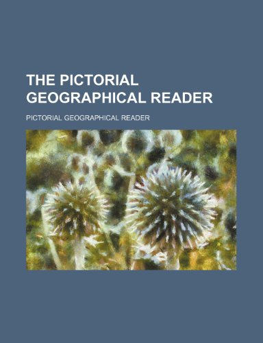 The pictorial geographical reader