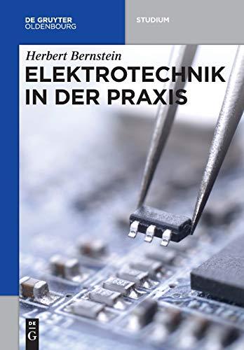 Elektrotechnik in der Praxis (De Gruyter Studium)