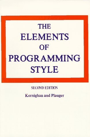 The Elements of Programming Style, 2nd Edition by Brian W. Kernighan (1978-08-01)