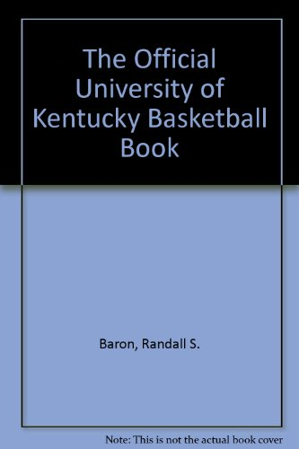 The Official University of Kentucky Basketball Book par  Randall S. Baron, Russell Rice