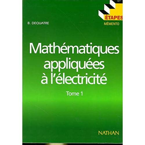 Mathématiques appliquées à l'électricité, tome 1
