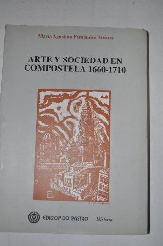 Arte y sociedad en compostela, 1660-1710 (Historia/Edicios do Castro)