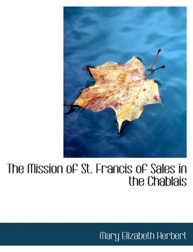 The Mission of St. Francis of Sales in the Chablais (Large Print Edition)