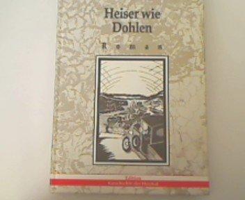 Heiser wie Dohlen: Roman