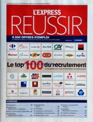 EXPRESS REUSSIR (L') [No 2931] du 06/09/2007 - LE TOP 100 DU RECRUTEMENT - SOMMAIRE - DIRIGEANTS - INGENIEURS TECHNICIENS PRODUCTION - BTP CONSTRUCTION IMMOBILIER - LOGISTIQUE ORGANISATION ACHATS - MANAGEMENT VENTE - FRANCHISE - COMMERCE DISTRIBUTION - MARKETING COMMUNICATION - METIERS DE LA SANTE - GESTION COMPTABILITE FINANCE - JURIDIQUE - RESSOURCES HUMAINES - CARRIERES PUBLIQUES - PETITES ANNONCES