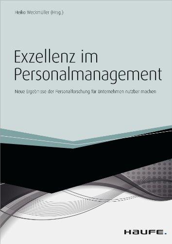 Exzellenz im Personalmanagement: Neue Ergebnisse der Personalforschung für Unternehmen nutzbar machen (Haufe Fachbuch)