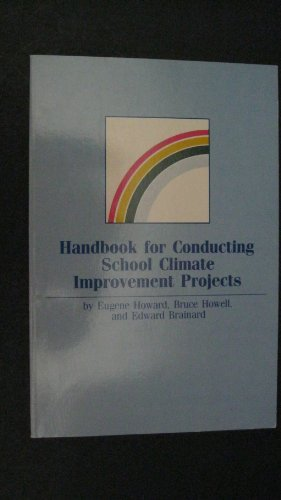 handbook-for-conducting-school-climate-improvement-projects-by-eugene-r-howards-1987-06-02