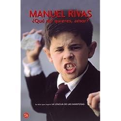 ¿QUE ME QUIERES AMOR? FG (Narrativa Española) de Rivas, Manuel (2006) Tapa blanda -- Premio Nacional de Narrativa 1996