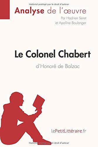 Le Colonel Chabert d'Honor de Balzac (Analyse de l'oeuvre): Comprendre La Littrature Avec Lepetitlittraire.Fr