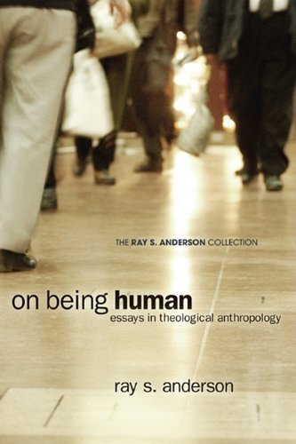 On Being Human: Essays in Theological Anthropology by Ray S. Anderson (Oct 1 2010)