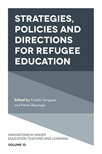 Strategies, Policies and Directions for Refugee Education (Innovations in Higher Education Teaching and Learning)
