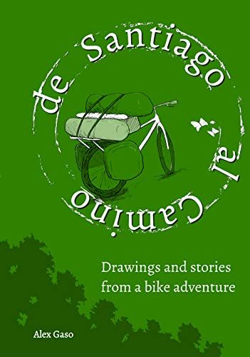 De Santiago al Camino: Drawings and stories from a bike adventure book cover