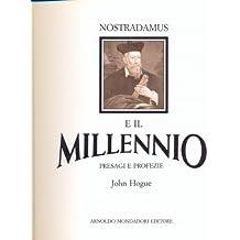 NOSTRADAMUS E IL MILLENNIO (presagi e profezie)