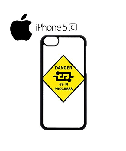 Danger 69 in Progress Mobile Cell Phone Case Cover iPhone 5c Black Weiß