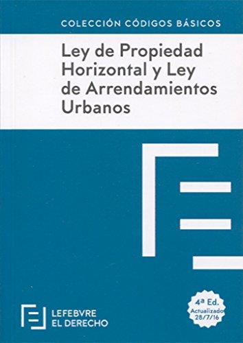 Ley de Propiedad Horizontal y Ley de Arrendamientos Urbanos (Códigos Básicos)