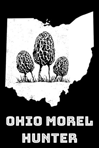 Ohio Morel Hunter: 6x9 150 Page College-Ruled Notebook for Morel Mushroom Lovers, Mushroom Hunters, Mycologists, and Mushroom Foragers.