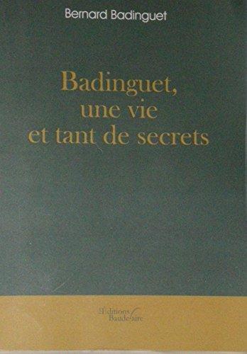 Badinguet Une Vie Et Tant De Secrets [Pdf/ePub] eBook