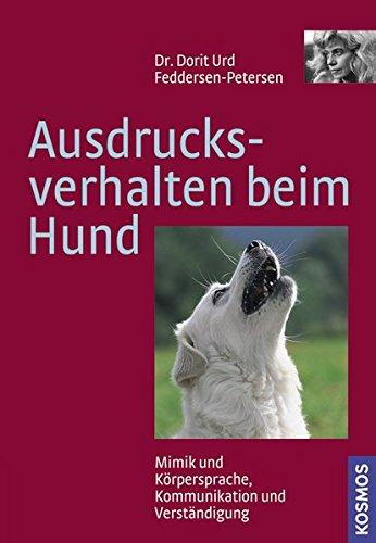 Ausdrucksverhalten beim Hund: Mimik und Körpersprache, Kommunikation und Verständigung
