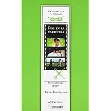 Guía para ver y analizar : Dos en la carretera. Stanley Donen (1967) (Guías para ver y analizar cine)