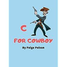 C For Cowboy: ABC's for Boys (Alphabet Book, Baby Book, Children's Book, Toddler Book) (English Edition)