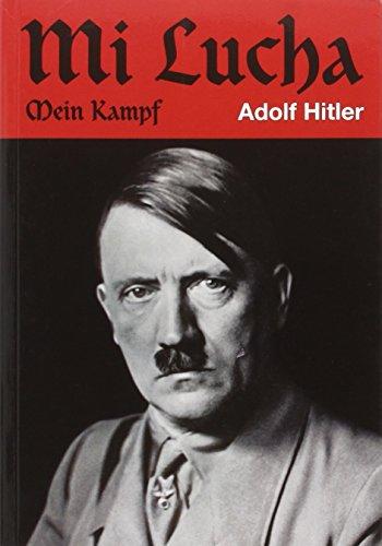 Mi Lucha - Mein Kampf (Rustica) (HISTORIA) por ADOLF HITLER