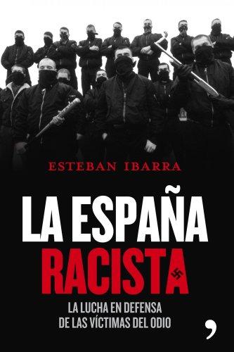 La España racista: La lucha en defensa de las víctimas
