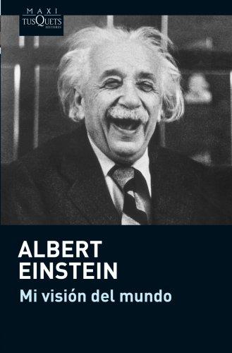 Mi visión del mundo (.) por Albert Einstein