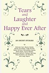 Tears and Laughter and Happy Ever After: 26 Short Stories Paperback