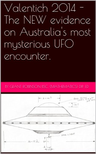 Valentich 2014 - The NEW evidence on Australia's most mysterious UFO encounter. (English Edition) - Victoria Dips