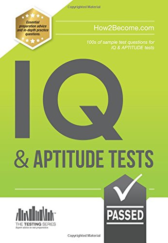 IQ and APTITUDE: Sample test questions for the IQ & APTITUDE tests: 1 (Testing Series)