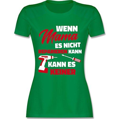 Shirtracer Muttertag - Wenn Mama ES Nicht Reparieren Kann - Damen T-Shirt Rundhals Grün