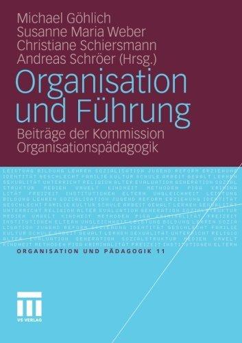Organisation und Fhrung: Beitrge der Kommission Organisationspdagogik (Organisation und Pdagogik) (German Edition) by Unknown(2011-09-13)