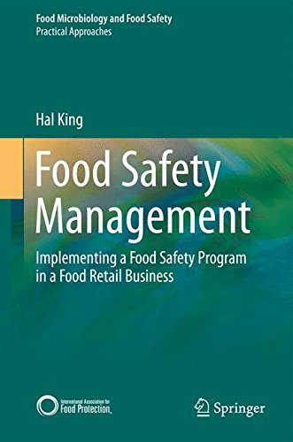 Food Safety Management: Implementing a Food Safety Program in a Food Retail Business (Food Microbiology and Food Safety) by Hal King (2013-01-08) par Hal King