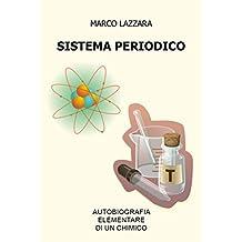 Sistema Periodico - Autobiografia Elementare di un Chimico