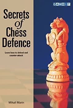 Secrets of Chess Defence (English Edition) par [Marin,Mihail]