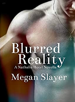 Blurred Reality: Contemporary Hot Gay Romance (Nathalia Hotel Book 2) by [Slayer, Megan]
