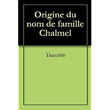 Origine du nom de famille Chalmel (Oeuvres courtes)