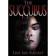 The Succubus (Sequel to The Incubus, a Christian Thriller about Spiritual Warfare and things that go bump in the night) (English Edition)