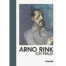 Arno Rink: Ich male!