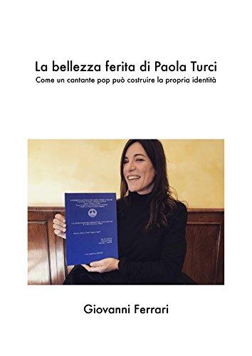 La bellezza ferita di Paola Turci: Come un cantante pop pu costruire la propria identit