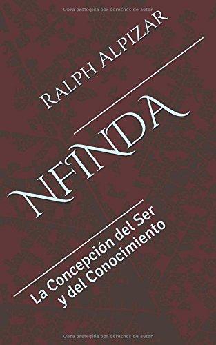 NFINDA: La Concepción del Ser y del Conocimiento (Colección Maiombe) por Ralph Alpizar